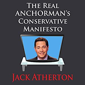 The Real Anchorman's Conservative Manifesto Audiobook