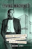 Living Machines : Bauhaus Architecture As Sexual Ideology, Jones, E. Michael, 0929891112