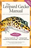The Leopard Gecko Manual: From The Experts At