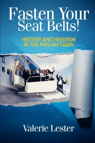 Fasten Your Seat Belts! History and Heroism in the Pan Am Cabin
