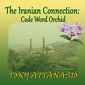 The Iranian Connection: Code Word Orchid Audiobook