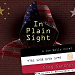 In Plain Sight: A Jon Wells Novel | Greg Gardner