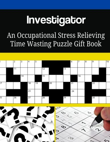 Read Online Investigator An Occupational Stress Relieving Time Wasting Puzzle Gift Book pdf