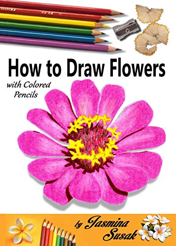 How To Draw Flowers With Colored Pencils How To Draw Rose Colored Pencil Guides With Step By Step Instructions How To Draw The Complete Guide For
