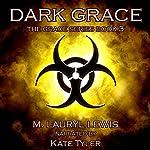 Dark Grace: The Grace Series, Book 3 | M. Lauryl Lewis