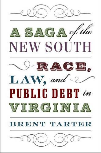 A Saga of the New South: Race, Law, and Public Debt in Virginia PDF