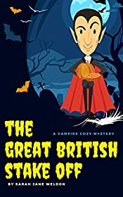 The Great British Stake Off: A Vampire Cozy Mystery