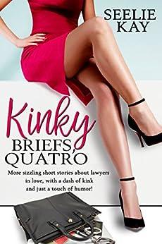 Kinky Briefs, Quatro by [Kay, Seelie]
