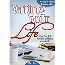 Writing Your Life: A Guide to Writing Autobiographies by Mary Borg (2013-03-15)