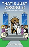 That's Just Wrong 3! (a Collection of Sketch Comedy), Charles Horn, 1478370173