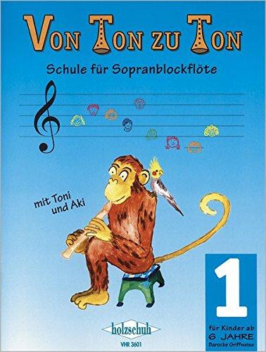 Von Ton zu Ton Band 1: Schule für Sopranblockflöte, barocke Griffweise