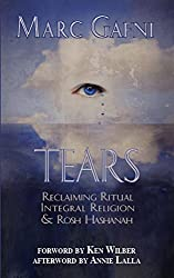Tears: Reclaiming Ritual, Integral Religion, and Rosh Hashanah