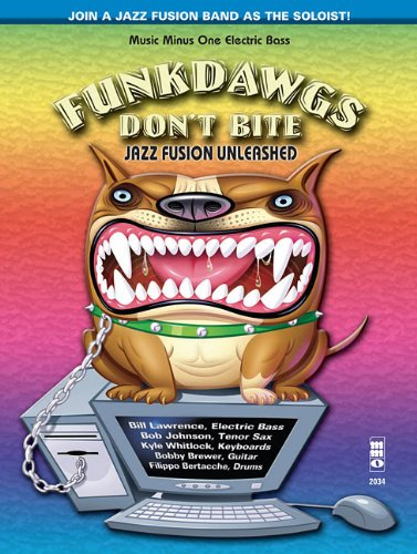 Funkdawgs Don't Bite - Jazz Fusion Unleashed: Electric Bass (Music Minus One Electric Bass)
