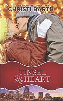 Tinsel My Heart by [Barth, Christi]