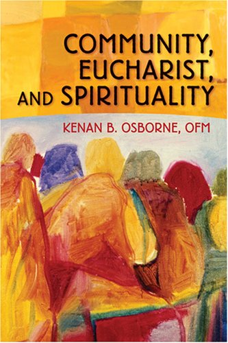 Community, Eucharist, and Spirituality [Kenan Osborne] (Tapa Blanda)