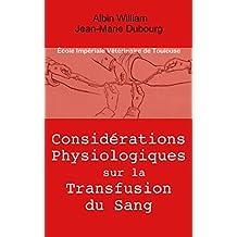 Considérations physiologiques sur la transfusion du sang (French Edition)