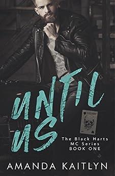 Until Us (The Black Harts MC) by [Kaitlyn, Amanda]