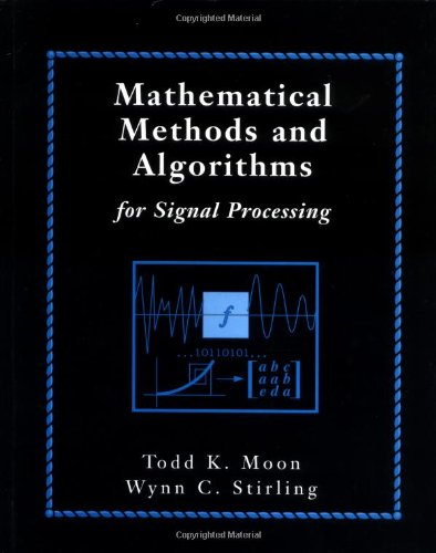 Mathematical Methods and Algorithms for Signal Processing by Pearson