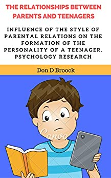 how are relationships between parents and This page discusses the parent child relationship and how and why the  parents could very  it is through these relationships that children are able to.