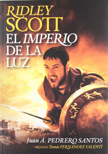 Descargar Libro Ridley Scott: El Imperio De La Luz Juan Andrés Pedrero Santos