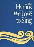 Hymns We Love to Sing, Alan Whitmore, 1551451514