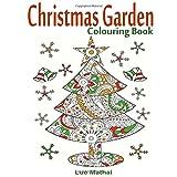 Christmas Garden Colouring Book: Christmas Colouring Book for Adults Featuring Creative Christmas Trees - A Colouring Gift for Magical Christmas Decorations