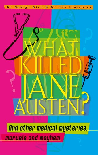 What Killed Jane Austen? And Other Medical Mysteries, Marvels, and Mayhem