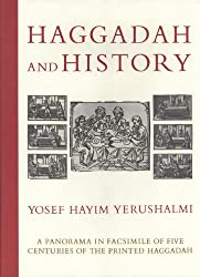 Haggadah & History: A Panorama in Facsimile of Five Centuries of the Printed Haggadah from the Collections of Harvard University and the Jewish Theological Seminary of