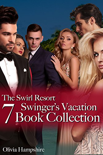 The Swirl Resort Swinger's Vacation: 7 Book Collection