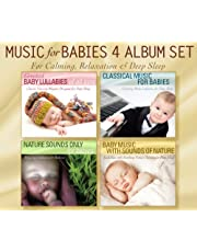 MUSIC FOR BABIES 4 ALBUM SET: Greatest Baby Lullabies of All Time, Classical Music For Babies, Nature Sounds Only, Baby Music with Sounds of Nature for Calming Relaxation and Deep Sleep