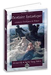 BESTIAIRE FANTASTIQUE & CREATURES FEERIQUES DE FRANCE