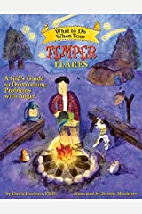 What to Do When Your Temper Flares: A Kid's Guide to Overcoming Problems With Anger (What-to-Do Guides for Kids) Paperback