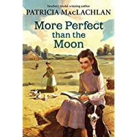 More Perfect than the Moon (Sarah, Plain and Tall, 4)