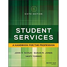 Student Services: A Handbook for the Profession (Jossey Bass Higher and Adult Education)