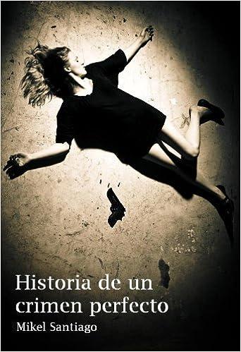 Portada del libro Historia de un crimen perfecto