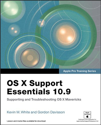 Apple Pro Training Series: OS X Support Essentials 10.9: Supporting and Troubleshooting OS X Mavericks Doc