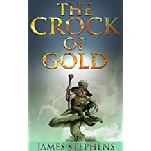 THE CROCK OF GOLD (A novel based on Irish folklore and philosophy concepts) - Annotated Top Three Famous Irish Legends and Myths: The Leprechaun, The Selkies, The Cry of the Banshee