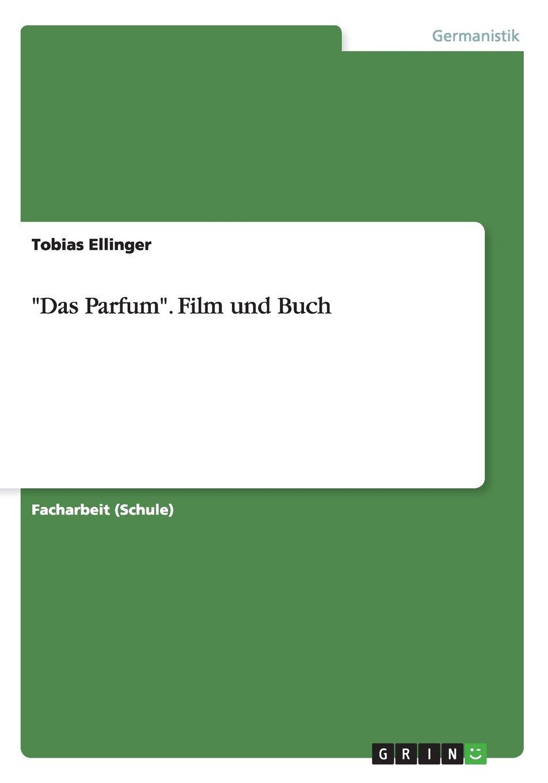 Das Parfum. Film und Buch