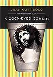 A Cock-Eyed Comedy, Juan Goytisolo, 0872864502
