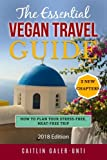 The Essential Vegan Travel Guide: 2018 Edition