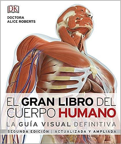 El gran libro del cuerpo humano.: La guía visual definitiva actualizada y ampliada, segunda edición (CONOCIMIENTO)(Español) Tapa dura – 16