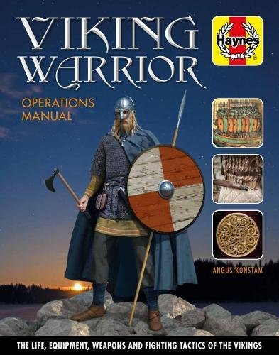 Viking Weapons Warriors (Viking Warrior Operations Manual (Haynes Manuals))