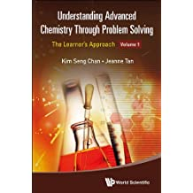 Understanding Advanced Chemistry Through Problem Solving:The Learner's ApproachVolume 1: Physical Chemistry and Inorganic Chemistry