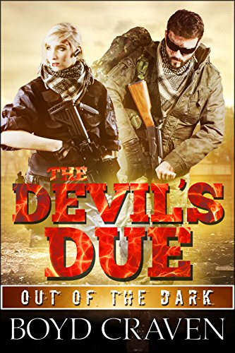 The Devil's Due: A Post Apocalyptic Thriller (Out Of The Dark Book 3) by [Craven III, Boyd]