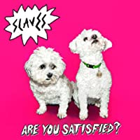 ARE YOU SATISFIED (UK)