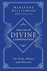 The Law of Divine Compensation: On Work, Money, and Miracles