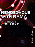 Rendezvous with Rama (Arthur C. Clarke Collection Book 17)