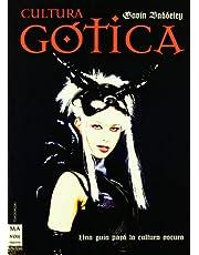 Cultura gótica: Un paseo crepuscular por un mundo consagrado al sexo, la belleza, la melancolía y la muerte.