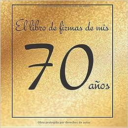 El libro de firmas de mis 70 años: ¡Feliz cumpleaños ...