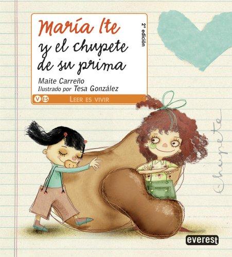 María Ite y el chupete de su prima (Leer es vivir / María Ite) por Carreño Maite,González Tesa